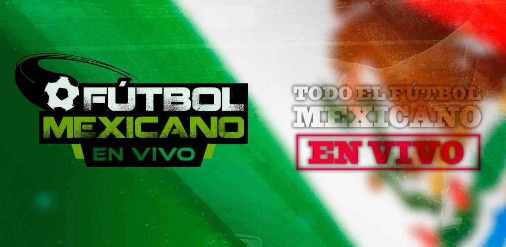 Fútbol Mexicano en Vivo